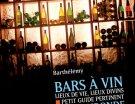 Barthélémy livre son Guide des Meilleurs Bars à vins de la Gironde